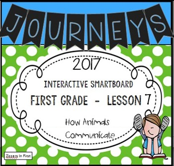 Journeys 2017 Lesson 7 First Grade Interactive Smartboard Slides