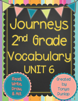 Journeys 2nd Grade Vocabulary Unit 6 Lessons 26-30, Read,