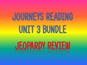 Journeys 2nd Unit 3 Bundle Jeopardy Review