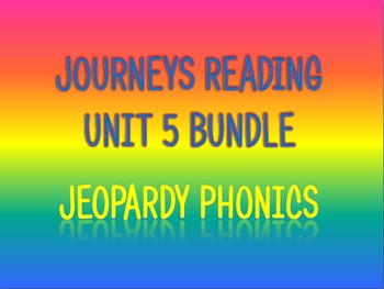 Journeys 2nd Unit 5 BUNDLE for Jeopardy Phonics