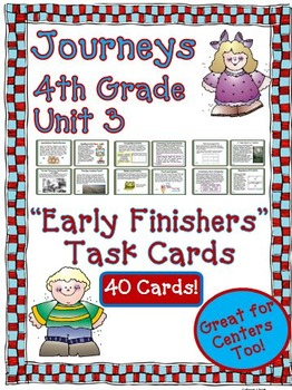 Journeys 4th Grade Unit 3 Early Finishers Task Cards 2011
