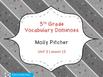 Journey's 5th Grade Vocabulary Dominoes Molly Pitcher