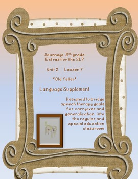 """Journeys 5th grade Unit 2 L7  """"Old Yeller"""" extras for the SLP"""