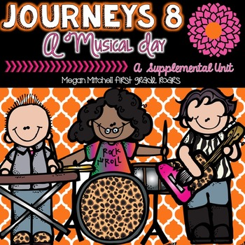 Journeys: A Musical Day  8...A Supplemental Unit