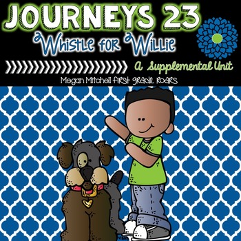 Journeys: A Whistle for Willie 23....A Supplemental Unit