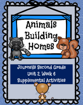 Journeys:Animals Building Homes (Unit 2, Lesson 6)