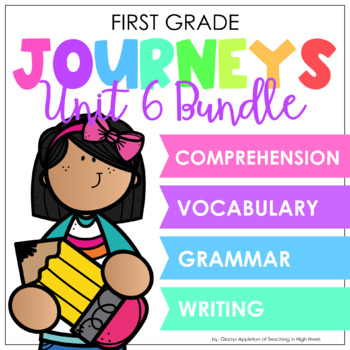 Journeys Unit 6 Bundle