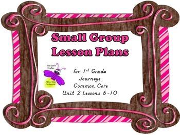 Journeys Common Core 1st Grade Small Group Lesson Plans Unit 2