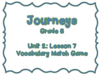 Journeys Common Core: Grade 6: Unit 2: Lesson 7 Vocabulary