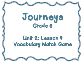 Journeys Common Core: Grade 6: Unit 2: Lesson 9 Vocabulary
