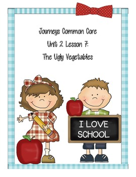 Journeys Common Core Unit 2 Lesson 2: The Ugly Vegetables