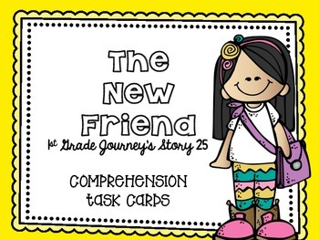 Journey's First Grade Lesson 25 The New Friend Comprehensi