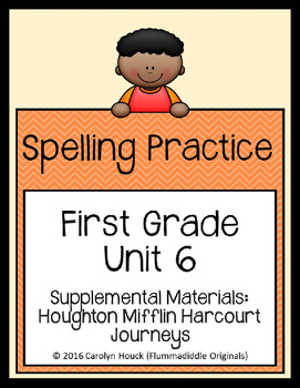 Journeys First Grade Spelling Supplement Unit 6