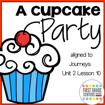 A Cupcake Party: Journeys First Grade Unit 2 Lesson 10