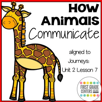 How Animals Communicate: Journeys First Grade Unit 2 Lesson 7