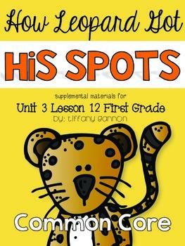 Journeys First Grade Unit 3 Lesson 12 How Leopard Got His Spots