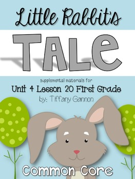 Journeys First Grade Unit 4 Lesson 20 Little Rabbit's Tale