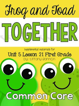 Journeys First Grade Unit 5 Lesson 21 Frog and Toad Together