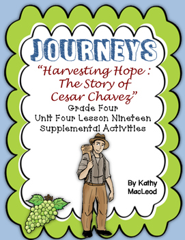"Journeys Fourth Grade:  ""Harvesting Hope:  The Cesar Chave"