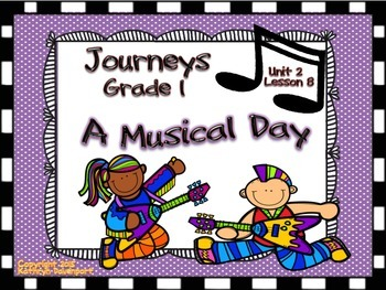 Journeys Grade 1 A Musical Day Unit 2 Lesson 8