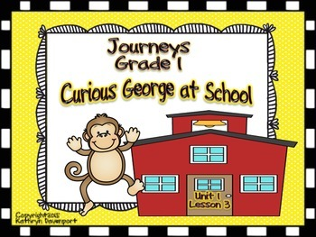 Journeys Grade 1 Curious George at School Unit 1 Lesson 3
