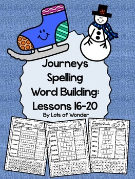 Journeys Grade 1 Spelling Word Building Lessons: 16-20 and