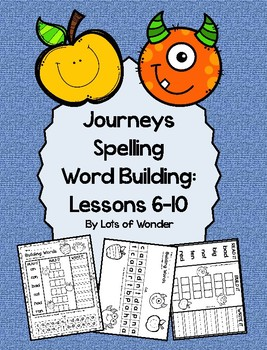 Journeys Grade 1 Spelling Word Building Lessons: 6-10 and