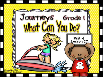 Journeys Grade 1 What Can You Do? Unit 6 Lesson 27