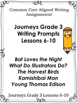 Journeys Grade 3-Unit 2-Lessons 6-10 Common Core Writing Prompts