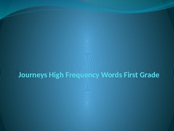 Journeys High Frequency Word Powerpoint First Grade