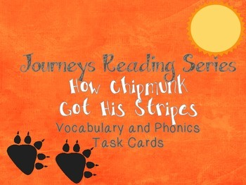 Journeys How Chipmunk Got His Stripes Vocabulary and Phoni