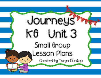 Journeys Kindergarten Lesson Plans Unit 3, Small Group, Le