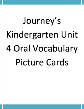 Journeys Kindergarten Unit 4 Vocabulary Cards with Pictures