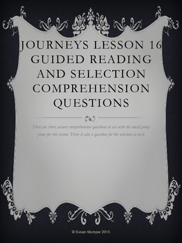 Journeys Lesson 16 Written Comprehension for guided readin