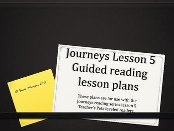 Journeys Lesson 5 Teacher's Pets Small Group Reading lesson plans