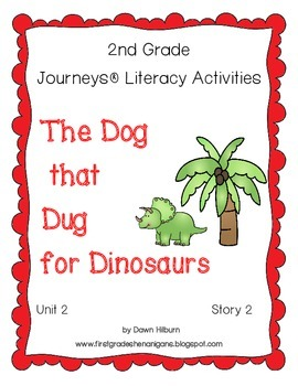 Journeys® Literacy Activities - The Dog That Dug for Dinos