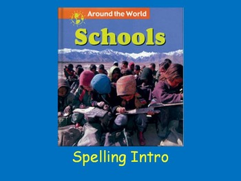 """Journeys 2nd Lesson 13 Spelling Intro PPT for """"Schools Aro"""
