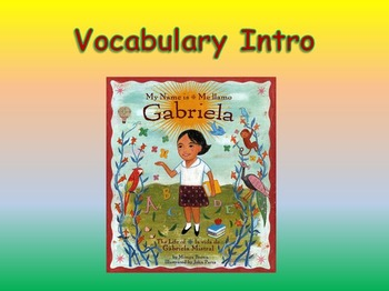 "Journeys 2nd Lesson 18 Vocab Intro PPT for ""My Name is Gabriela"""