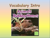 "Journeys 2nd Lesson 06 Vocab Intro PPT for ""Animals Buildi"