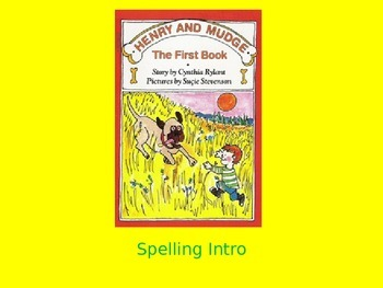 """Journeys 2nd Lesson 01 Spelling Intro PPT for """"Henry and Mudge"""""""