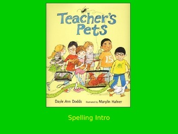 "Journeys 2nd Lesson 05 Spelling Intro PPT for ""Teacher's Pets"""