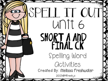 Journeys SPELL IT OUT! #6 Short a/final ck Printables & Ce