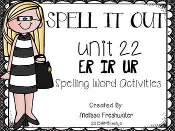 Journeys SPELL IT OUT! #22 r-controlled er,ir,ur Printable