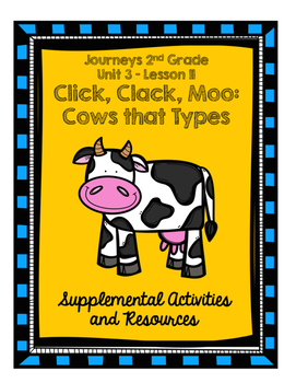 Journeys Second Grade Click, Clack, Moo: Cows That Type
