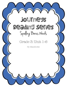 Journeys Spelling Bonus List Units1-6