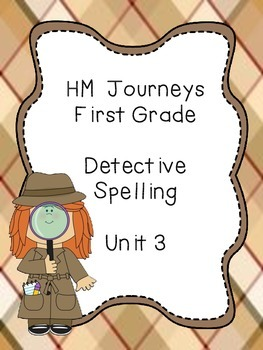Journeys Spelling: First Grade Unit 3 Detective Spelling