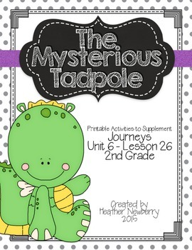 Journeys: The Mysterious Tadpole (Unit 6, Lesson 26)