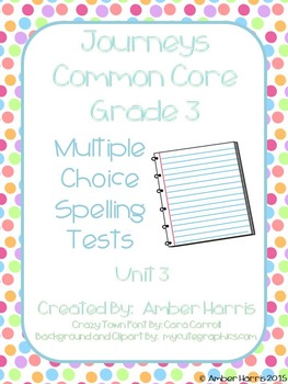 Journeys Third Grade Spelling Tests Units 3-4