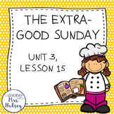 Third Grade: The Extra-Good Sunday (Journeys Supplement)