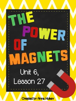 Third Grade: The Power of Magnets (Journeys Supplement)